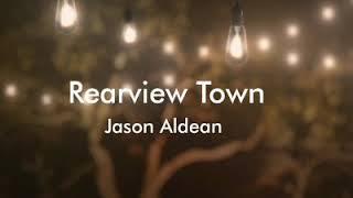 Rearview Town by Jason Aldean (Lyrics)