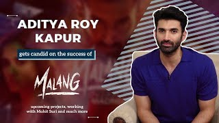 MALANG | Aditya Roy Kapur's SUCCESS interview | EXCLUSIVE