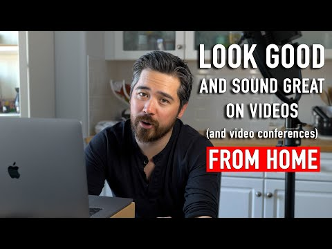 Look Good And Sound Great On Videos From Home (Zoom Video Conferences Too!)