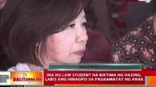 BT: Ina ng law student na biktima   ng hazing, labis ang hinagpis sa   pagkamatay ng anak