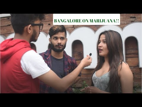Bangalore ON MARIJUANA-- Should Weed Be Legal In India?-- UNBELIEVABLE Responses!!