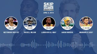 UNDISPUTED Audio Podcast (04.03.19) with Skip Bayless, Shannon Sharpe & Jenny Taft | UNDISPUTED