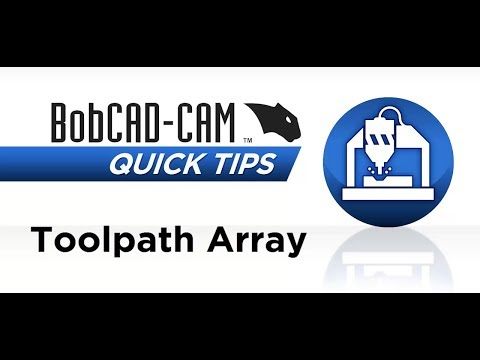 Toolpath Pattern Array - BobCAD CAM Quick Tip