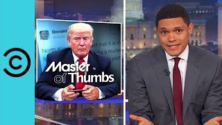 Trump's Ridiculous Tweets And Online Enemies | The Daily Show | Comedy Central
