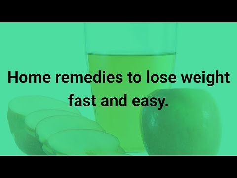 Home remedies to lose weight fast and easy