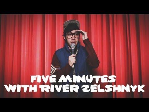 Five Minutes with River Zelshnyk - Five Minutes with River Zelshnyk