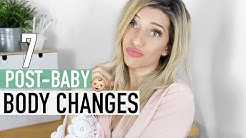 7 UNEXPECTED BODY CHANGES AFTER HAVING KIDS | POST PARTUM BABY BODY