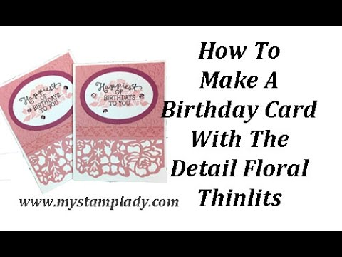 How To Make A Birthday Card With Stampin Ups Detail Floral