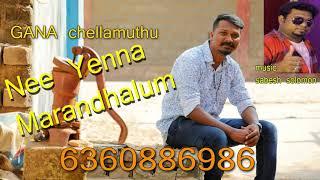 Chennai Gana | Gana Chella Muthu |Nee Yennai Marandhalum _ 2018 new