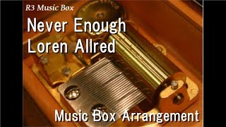 Video Never Enough/Loren Allred [Music Box] (from The Greatest Showman Soundtrack) download MP3, 3GP, MP4, WEBM, AVI, FLV Mei 2018