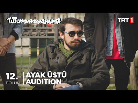 🎬Ayak Üstü Audition! - Tutunamayanlar 12. Bölüm