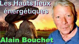 Les Sentiers du Réel - Alain Bouchet - Les hauts lieux énergétiques