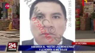"""La Victoria: asesinan a comerciante conocido como """"el rey de las menestras"""""""