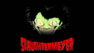 Slaughtermeyer - Live - Lumberjack Song