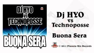 Dj HYO vs Technoposse - Buona Sera (Dj HYO Radio Edit)