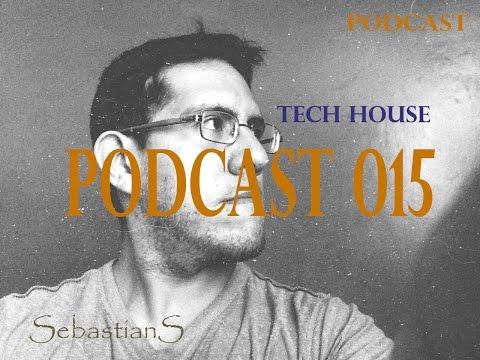 Tech House Podcast 015 - SebastianS