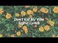 Don't Kill My Vibe || Sigrid Lyrics
