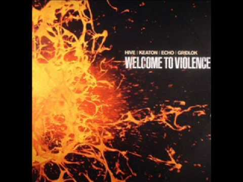 Hive, Gridlok, Keaton & Echo - Welcome To & Exit Violence