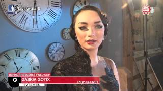 Zaskia - Behind The Scenes Video Klip Tarik Selimut - NSTV