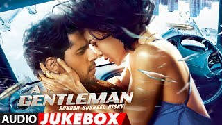 A Gentleman   Sundar, Susheel, Risky Full Album | Audio Jukebox | Sidharth,Jacqueline | Sachin Jigar