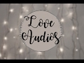 Love/Romantic Audios for edits