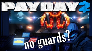 Alesso Heist NO guards! Silent Assassin mod (Payday2)