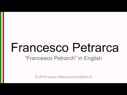 Correct italian pronunciation of Francesco Petrarca, Francesco Petrarch