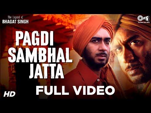 Pagdi Sambhal Jatta - Video Song | The Legend Of Bhagat Singh | Ajay Devgn | Sukhwinder | A R Rahman