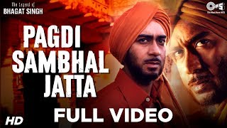 Pagdi Sambhal Jatta Full Video - The Legend Of Bhagat Singh | Ajay Devgn | Sukhwinder | A R Rahman