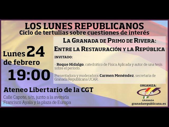 La Granada de Primo de Rivera, entre la Restauración y la República - Tertulia con Roque Hidalgo