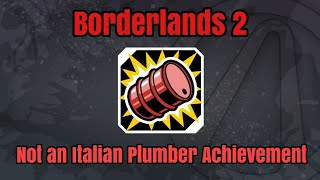 """Not an Italian Plumber"" Achievement - Borderlands 2"