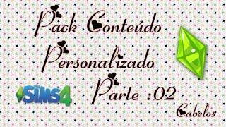 Pack de Conteudo Personalizado    The Sim 4    Parte : 02    (Cabelos )