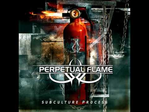 Perpetual Flame - Subculture Process (EP STREAM)