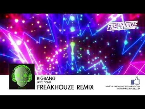 [HD] [빅뱅]  Big Bang - Love Song (Freakhouze Remix)