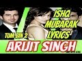 Ishq Mubarak Lyrics Video Full Song - Arijit Singh - Tum Bin 2 - Bollywood Song
