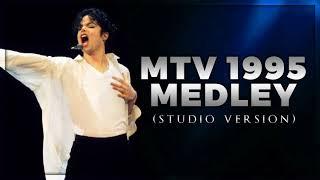 MTV 1995 MEDLEY - Live Studio Version (Album Remake) [#novideo] | Michael Jackson