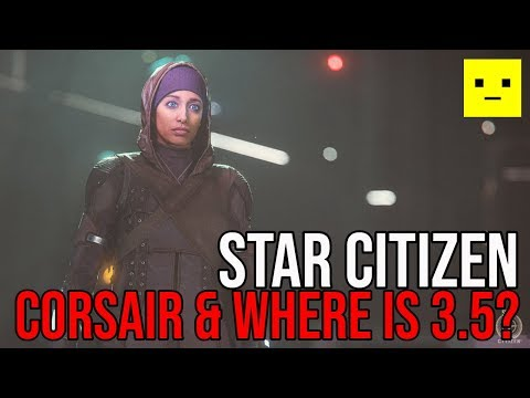 Star Citizen News | Corsair & Where is Alpha 3.5 Wave 1?