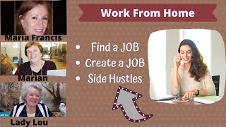 Work from Home - Side Hustles - Create a Job - Find a Job