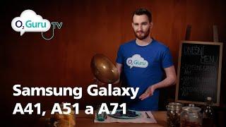 Podáváme Samsung Galaxy A41, A51 a A71