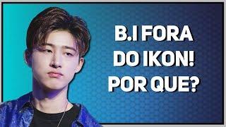 A POLÊMICA POR TRÁS DA SAÍDA DO B.I DO IKON