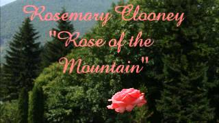 Rosemary Clooney | Rose of the Mountain