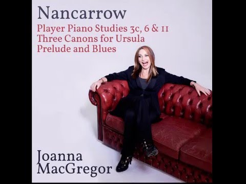Joanna MacGregor play Nancarrow: Player Piano Study no.11