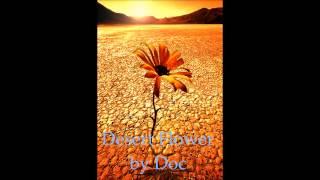 Desert Flower by Doc
