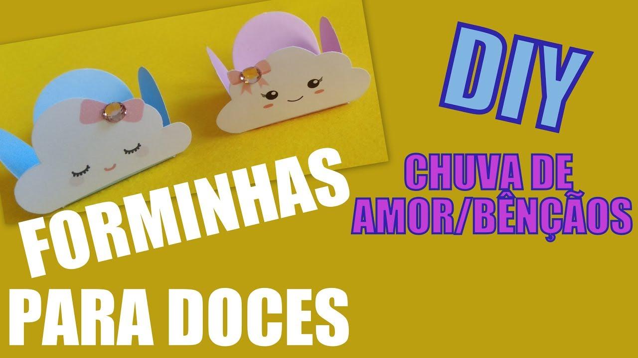Diy Forminha Para Doces Chuva De Amor Bencaos Youtube