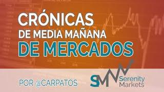 Crónica media sesión y situación economía 10-7-2020 serenitymarkets
