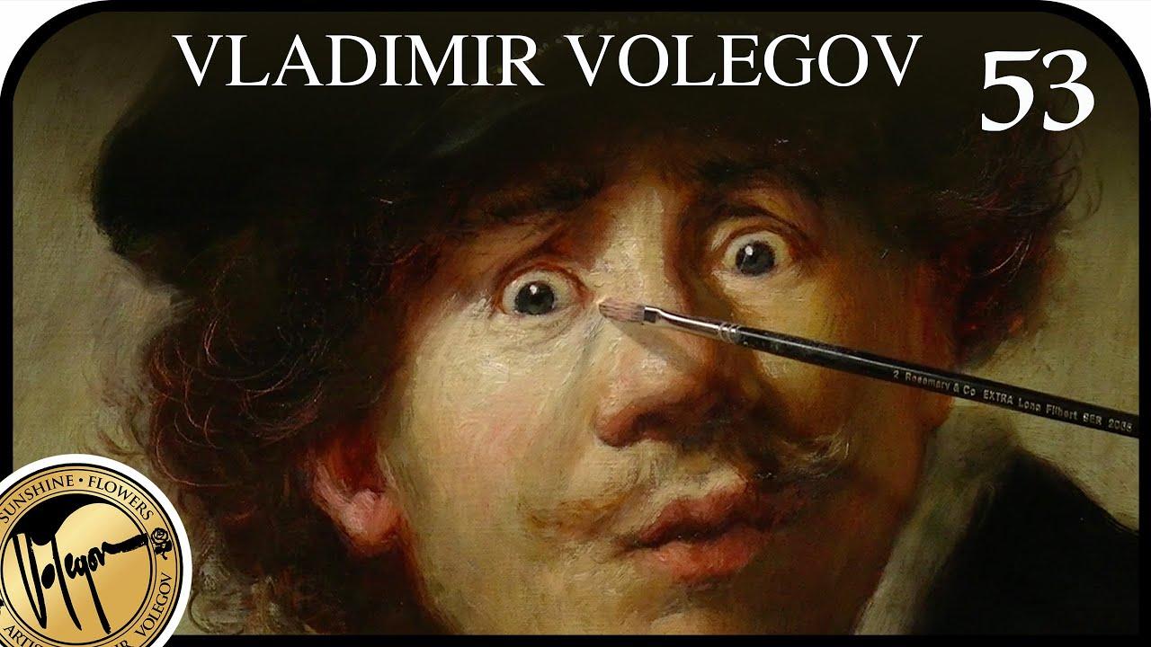 In the footsteps of Rembrandt van Rijn. Creation of oil portrait. Vladimir Volegov