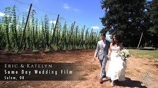 Same Day Wedding Film: Eric & Katelyn - Salem OR