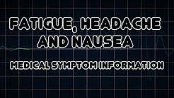 Fatigue, Headache and Nausea (Medical Symptom)