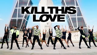 [KPOP IN PUBLIC] BLACKPINK - 'Kill This Love' DANCE (Boys Version - SPAIN)