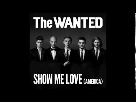 The Wanted - Show Me Love (America)   AUDIO